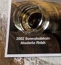 Bunnahabhain 2002:2018 Un-Ob. Madeira finish cask sample.jpg